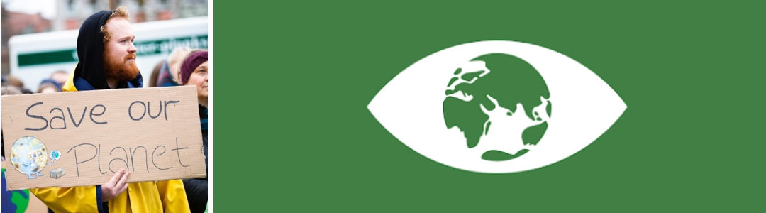 Man holding sign that says Save Our Planet and image of green background with green eye in shaped like the earth